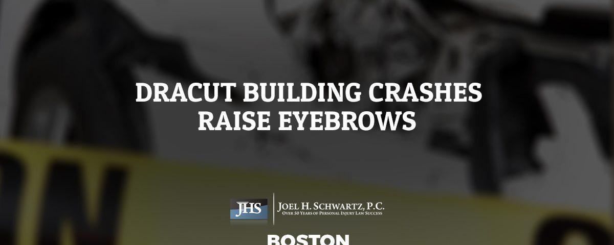 Dracut Building Crashes Raise Eyebrows