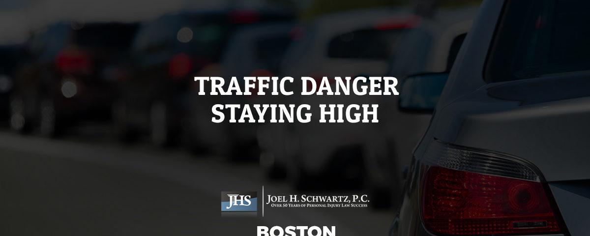 Traffic Danger Staying High