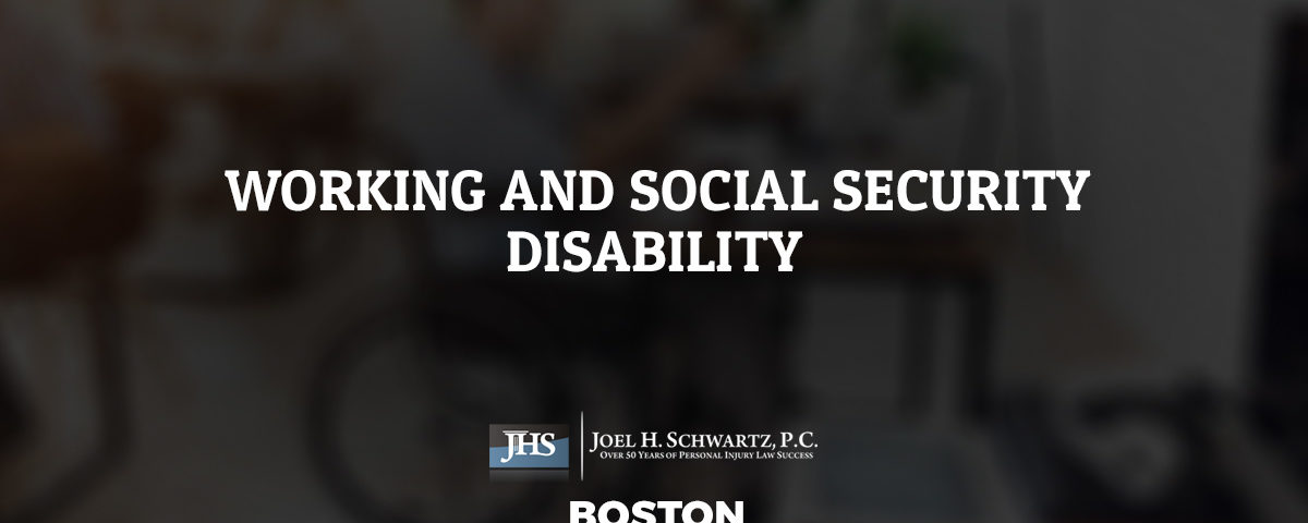 Working and Social Security Disability