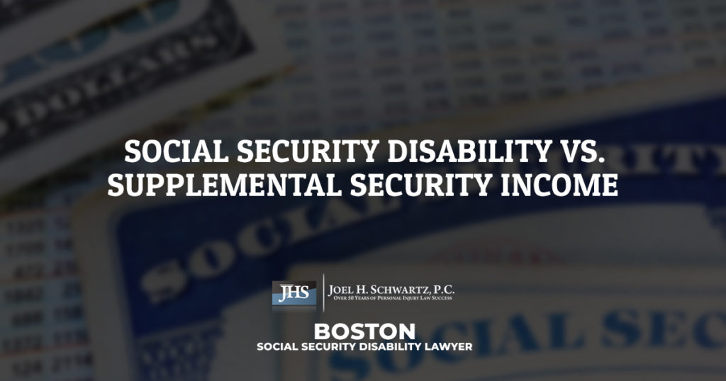 Social Security Disability vs  Supplemental Security Income
