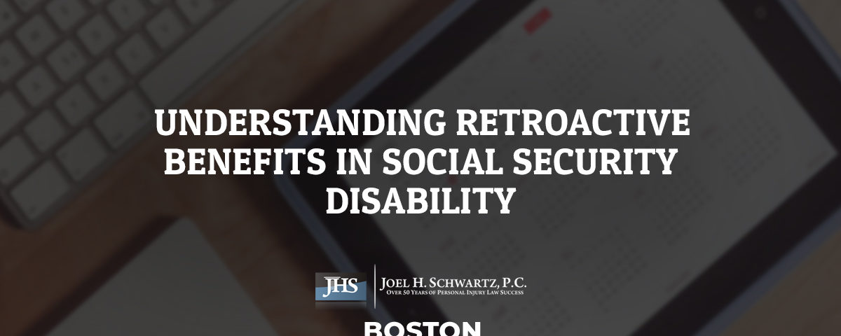 Understanding Retroactive Benefits in Social Security Disability