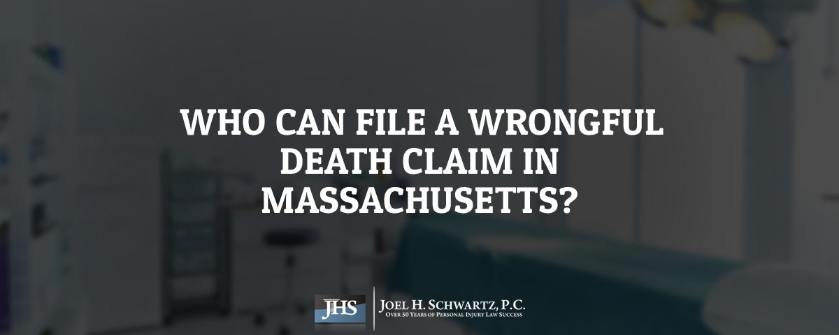 Who Can File a Wrongful Death Claim in Massachusetts?